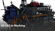 3D CAD to Meshing – Why This Is Critical For Production Level CAE Today