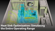 Heat Sink Optimization Using Simulation of the Entire Operating Range