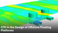 Virtual Wave Basin – CFD in the Design of Offshore Floating Platforms
