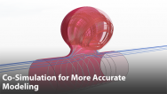 Co-Simulation for More Accurate Modeling and Improved Product & System Designs