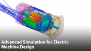 Advanced Simulation for Electric Machine Design