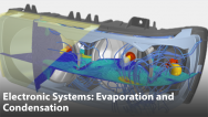 Evaporation & Condensation Simulation in Electronics Systems