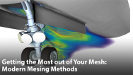 Getting the Most out of Your Mesh: Modern Meshing Methods and Core Capabilities