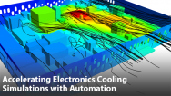 Accelerating Electronics Cooling Simulations with Automation
