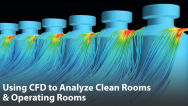 Using CFD to Analyze Clean Rooms, Operating Rooms and Aseptic Filling Processes