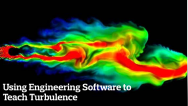 Using Engineering Software to Teach Turbulence