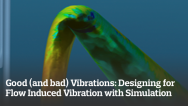 Good (and bad) Vibrations: Designing for Flow Induced Vibration with Simulation