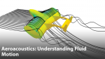 Aeroacoustics Engineering: Understanding Unsteady Fluid Motion using Simulation