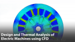 Design and Thermal Analysis of Electric Machines Using Analytical and CFD Methods