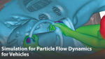 Simulation and Particle Flow Dynamics for Vehicle and Off-Highway Design