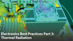 Electronics Best Practices Part 3: Thermal Radiation
