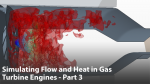 Simulating Flow & Heat in Gas Turbine Engines - Part 3: Combustion