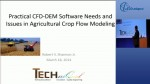 Practical CFD-DEM Software Needs & Issues in Agricultural Crop Flow Modeling