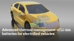 Advanced thermal management of Li-ion batteries for electrified vehicles