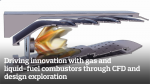 Driving innovation with gas & liquid-fuel combustors through CFD and design exploration