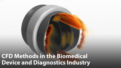 CFD Methods in the Biomedical Device and Diagnostics Industry