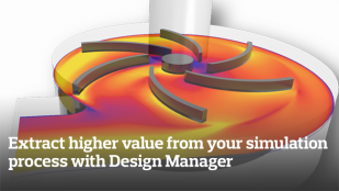 Discover better designs, faster, and extract higher value from your simulation process with Design Manager