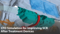CFD Simulation for Improving Selective Catalyst Reduction (SCR) After Treatment Devices
