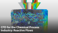 CFD for the Chemical Process Industry: Reactive Flows
