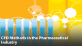 CFD Methods in the Pharmaceutical Industry: Continuous Manufacturing for the API Process