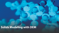 Solids Modeling with DEM, Fully Coupled with CFD