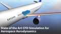 State of the Art CFD Simulation for Aerospace Aerodynamics