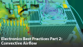 Electronics Best Practices Part 1: Simulating Natural Convective Airflow