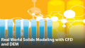 Real World Solids Modeling with Combined CFD and Discrete Element Modeling