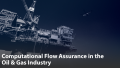 Computational Flow Assurance in the Oil & Gas Industry