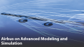 Airbus on Advanced Modeling and Simulation