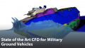 State of the Art CFD for Military Ground Vehicles