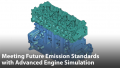 Meeting Future Emission Standards with Advanced Engine Simulation