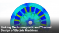 Linking Electromagnetic and Thermal Design of Electric Machines