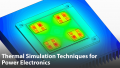 Thermal Simulation Techniques for Power Electronics