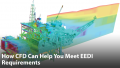 The Numerical Tow Tank: How CFD Can Help You Meet EEDI Requirements without Compromising Vessel Speeds