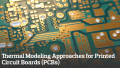 Thermal Modeling Approaches for Printed Circuit Boards (PCBs)