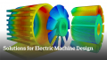 Discover Better Designs, Faster with an End-to-End Solution for Electric Machine Design