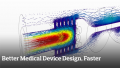 Better Medical Device Design, Faster