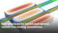 Best practices for forced and natural convection cooling simulations