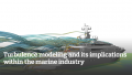 Turbulence modeling and its implications within the marine industry