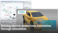 Driving electric powertrain innovation through simulation
